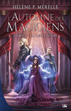L'Automne des magiciens, tome 2 : La Reine noire, Hélène P Mérelle