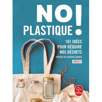 No plastique ! 101 idées pour réduire nos déchets