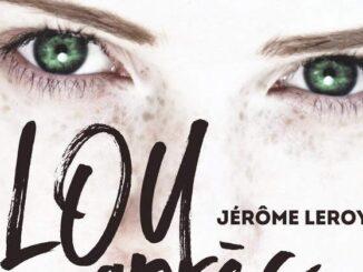 Lou après tout, tome 1 : Le grand effondrement, Jérôme Leroy