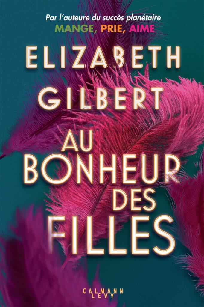 Au bonheur des filles, Elizabeth Gilbert