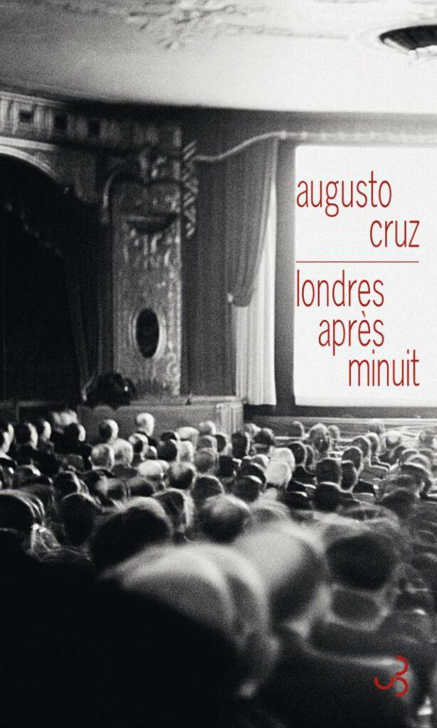 Londres après minuit, Augusto Cruz