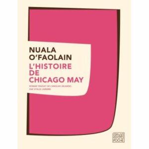 L'Histoire de Chicago May, Nuala O'Faolain