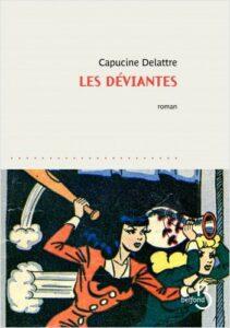 Les Déviantes, Capucine Delattre, Belfond