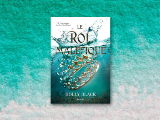 Le roi maléfique, Holly Black, Rageot