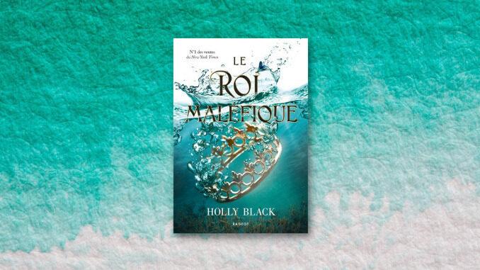 Le roi maléfique, Holly Black, Rageot