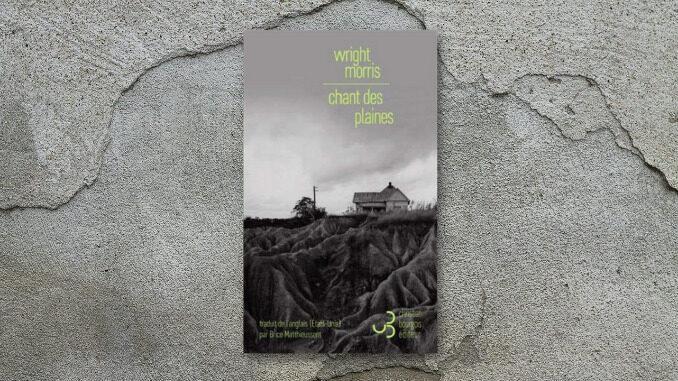 Chant des plaines, Wright Morris
