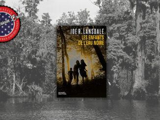 Les Enfants de l'eau noire, Joe R. Lansdale. Denoël