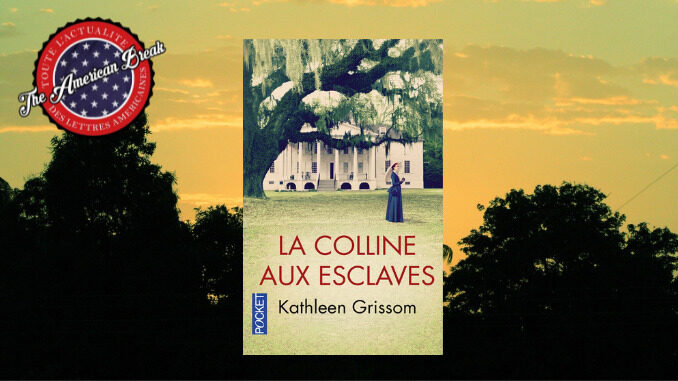 La Colline aux esclaves, Kathleen Grissom. Pocket
