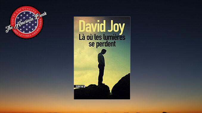Là où les lumières se perdent, David Joy. Sonatine