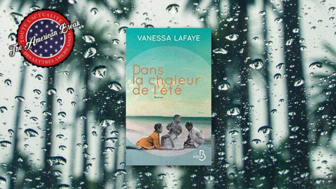 Dans la chaleur de l'été, Vanessa Lafaye. Belfond