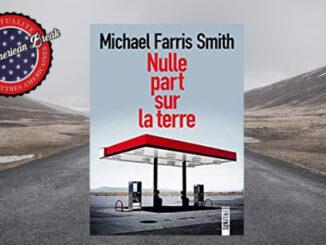 Nulle part sur la terre, Michael Farris Smith. Sonatine, août 2017.