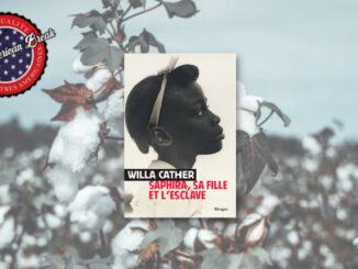 Saphira, sa fille et l'esclave, Willa Cather. Rivages