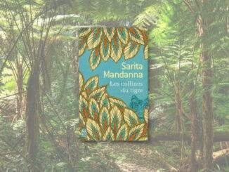 Les Collines du tigre, Sarita Mandanna