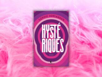 Hystériques, Sophie Adriansen
