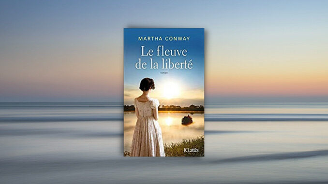 Le Fleuve de la liberté, Martha Conway
