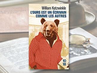 L'ours est un écrivain comme les autres, William Kotzwinkle