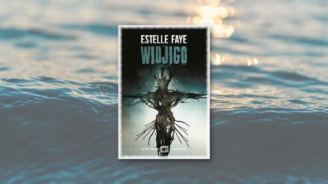 Widjigo, Estelle Faye