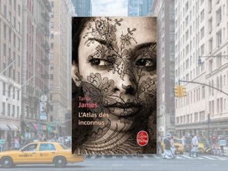 L'Atlas des inconnus, Tania James