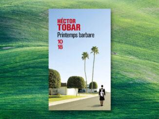 Printemps barbare, Héctor Tobar